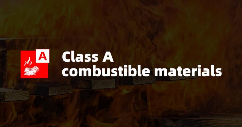Class A Fire: Combustible Materials